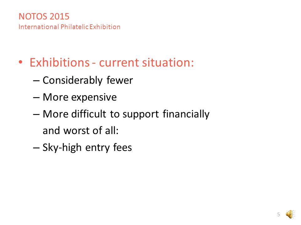 NOTOS 2015 International Philatelic Exhibition 15 Main ingredients in NOTOS 2015: – Exhibitors willing to exhibit