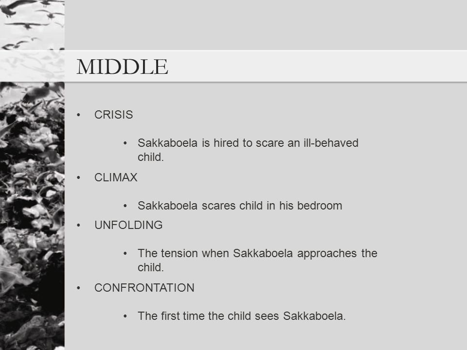 MIDDLE CRISIS Sakkaboela is hired to scare an ill-behaved child.
