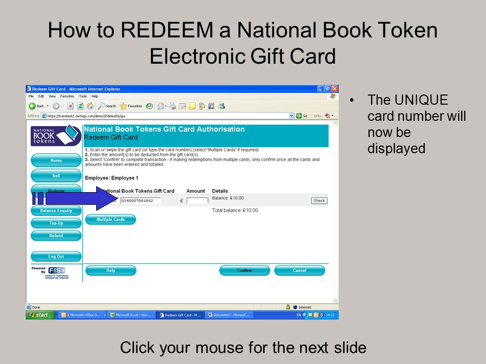 How to REDEEM a National Book Token Electronic Gift Card The UNIQUE card number will now be displayed Click your mouse for the next slide