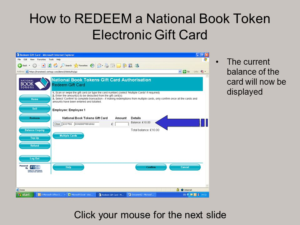 How to REDEEM a National Book Token Electronic Gift Card The current balance of the card will now be displayed Click your mouse for the next slide