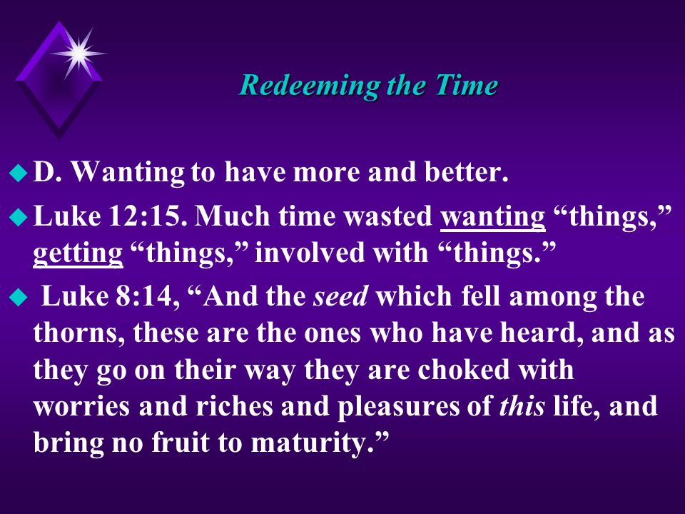 Redeeming the Time u D. Wanting to have more and better.