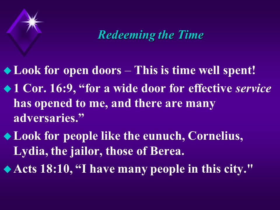 Redeeming the Time u Look for open doors – This is time well spent.