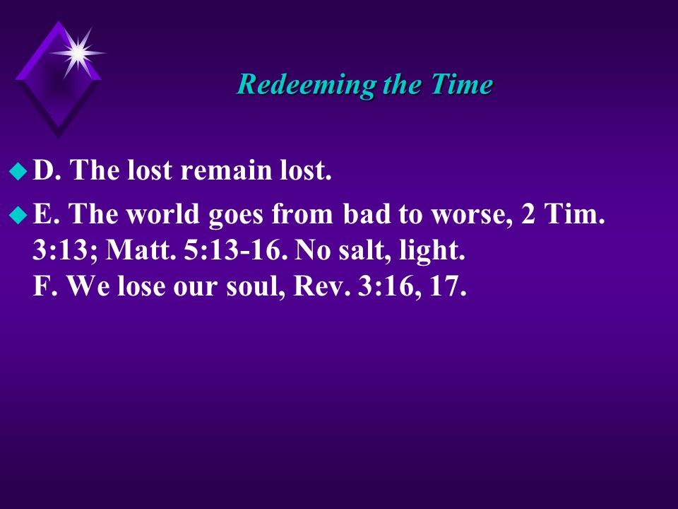 Redeeming the Time u D. The lost remain lost. u E.
