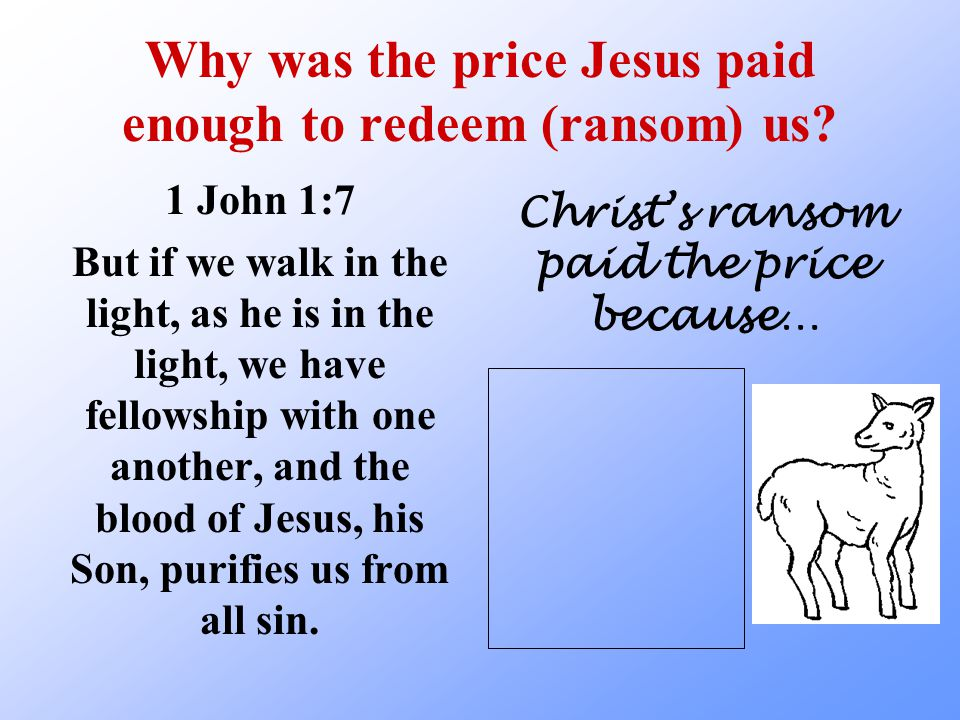 Why was the price Jesus paid enough to redeem (ransom) us.