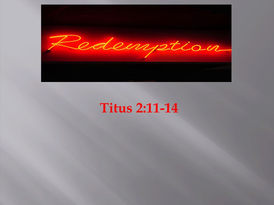1.Redemption in the Old Testament 2. Redemption in the New Testament 3.