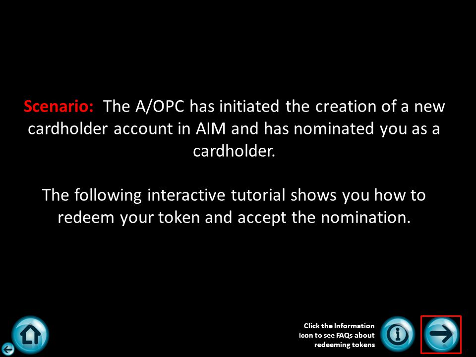 Cardholder Action AIM: Accept Cardholder Nomination By clicking the box to Accept, you are acknowledging responsibility for fulfilling all cardholder duties and responsibilities.