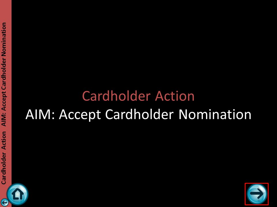 Cardholder Action AIM: Accept Cardholder Nomination The action was successful.