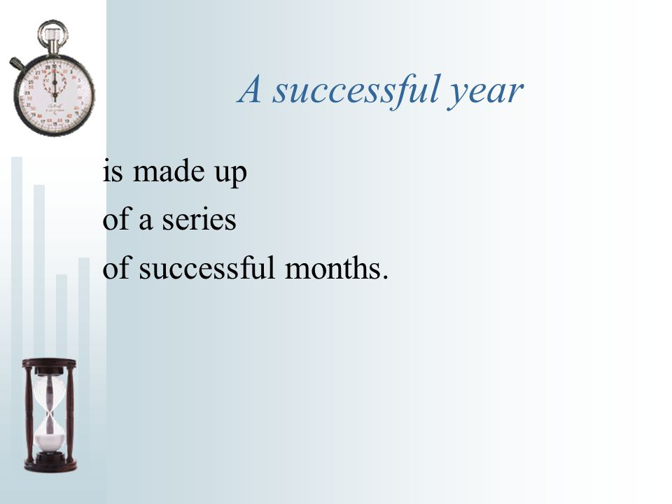 A successful life is nothing but a collection of successful years.
