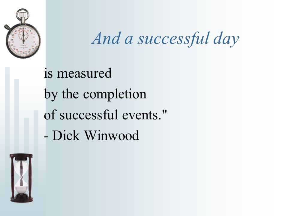 A successful month is only a collection of successful days.