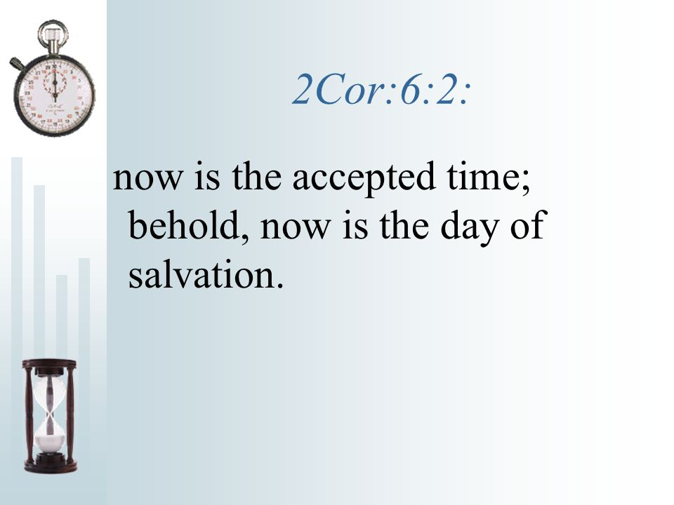 1Cor:7:29: But this I say, brethren, the time is short: