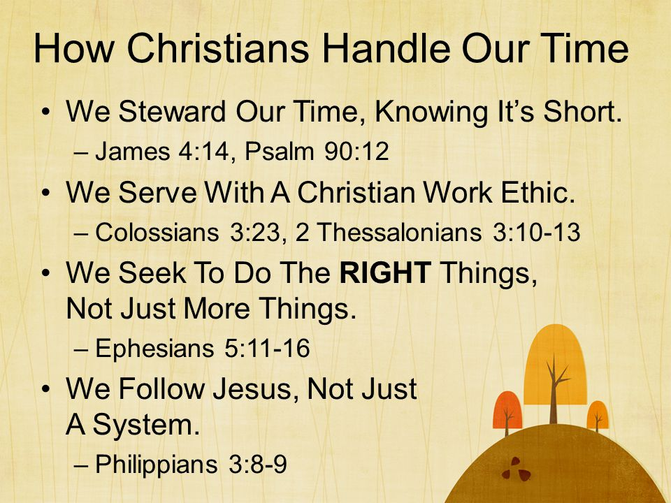 How Christians Handle Our Time We Steward Our Time, Knowing It's Short.