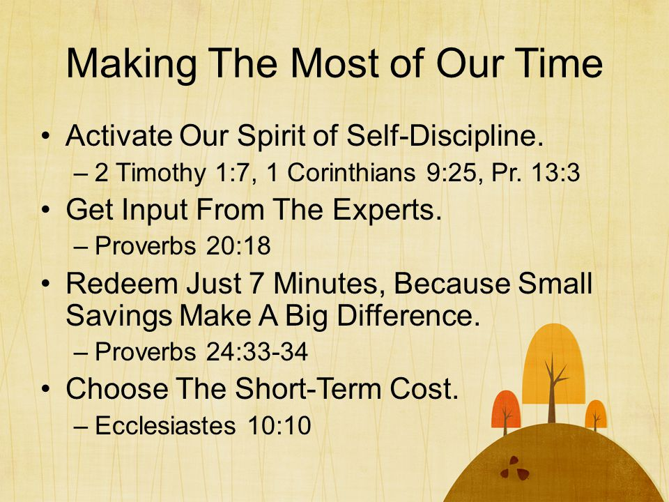 Making The Most of Our Time Activate Our Spirit of Self-Discipline.