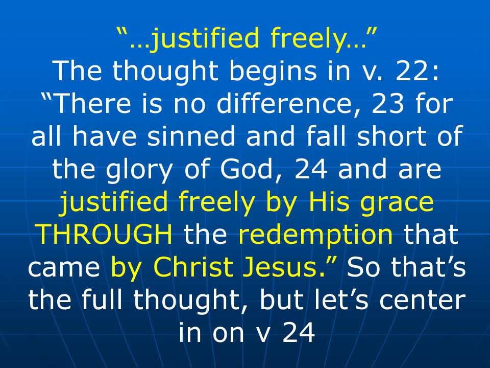 …justified freely… The thought begins in v.