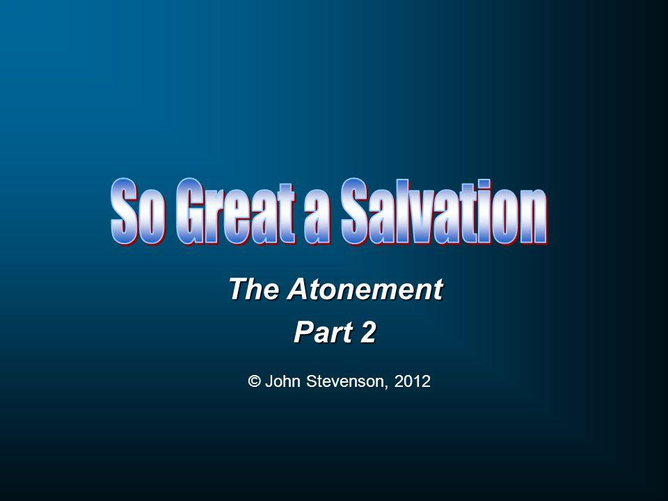 The Atonement Part 2 © John Stevenson, 2012
