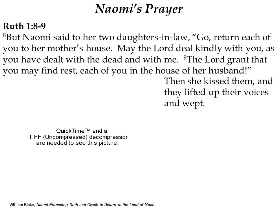 """William Blake, Naomi Entreating Ruth and Orpah to Return to the Land of Moab Ruth 1:8-9 8 But Naomi said to her two daughters-in-law, """"Go, return each"""