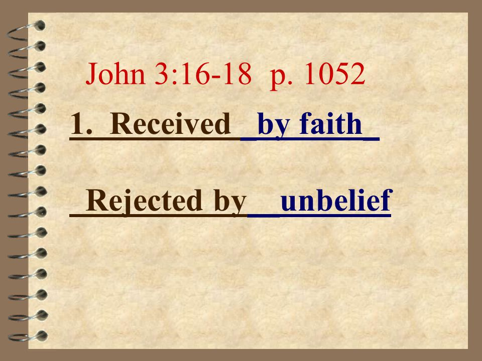 2. Offered to __all_ through __the gospel___. Mark 16:15,16 p. 1011