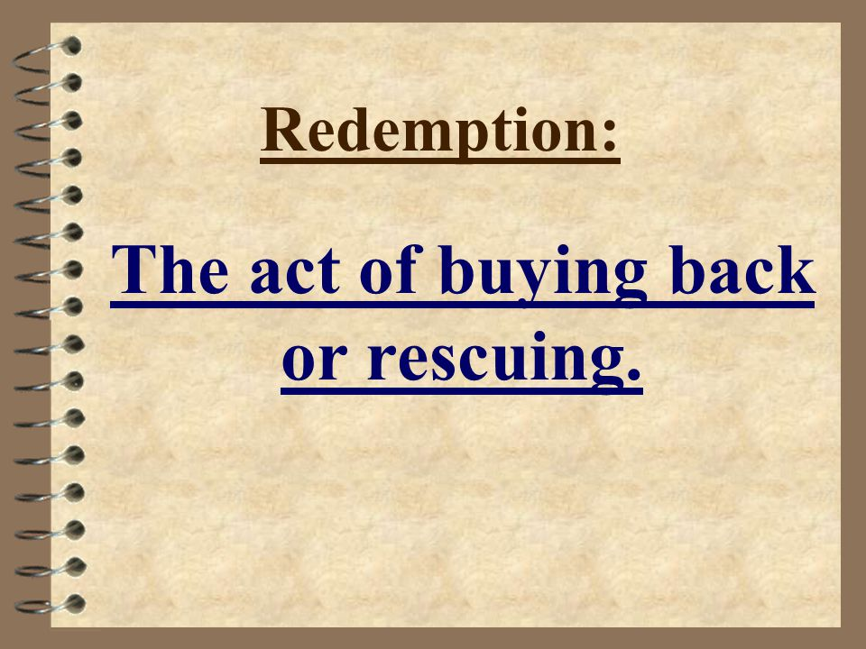 Redeem: To buy back