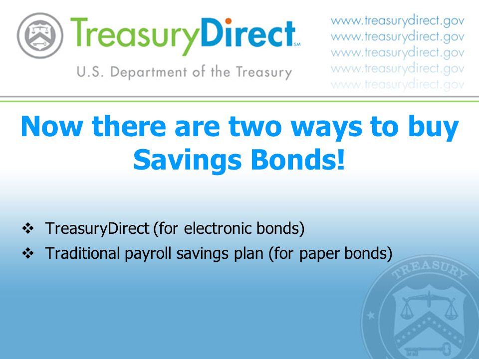 Now there are two ways to buy Savings Bonds.