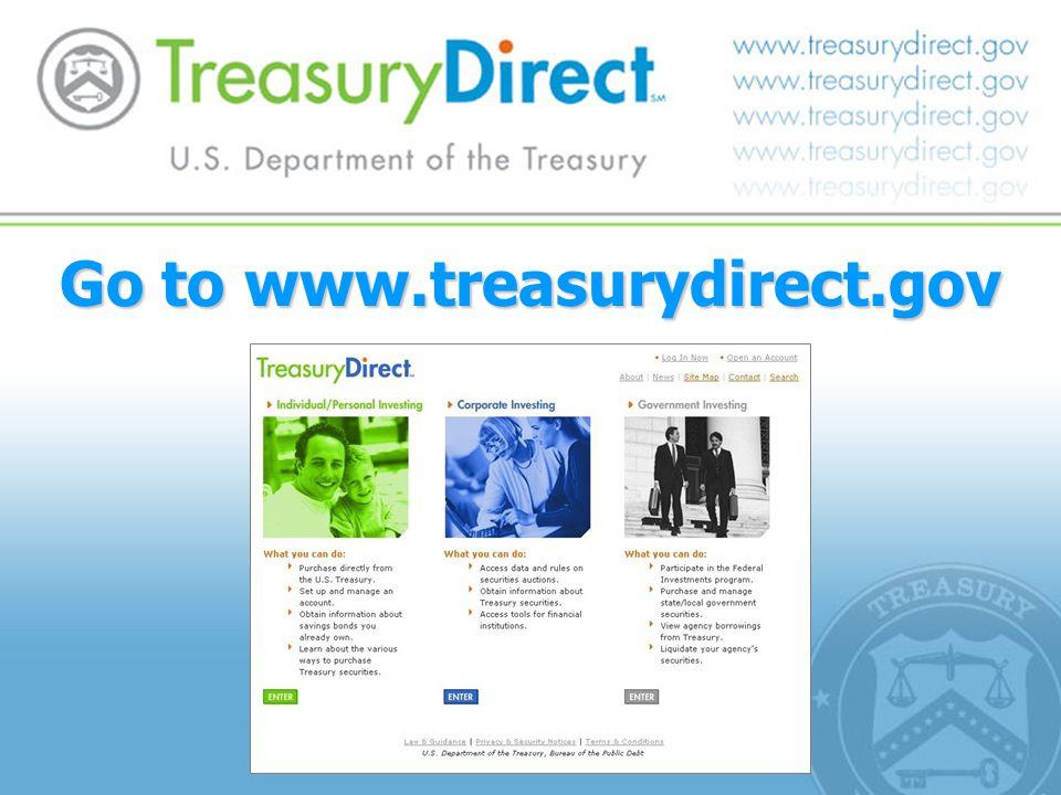 Go to www.treasurydirect.gov