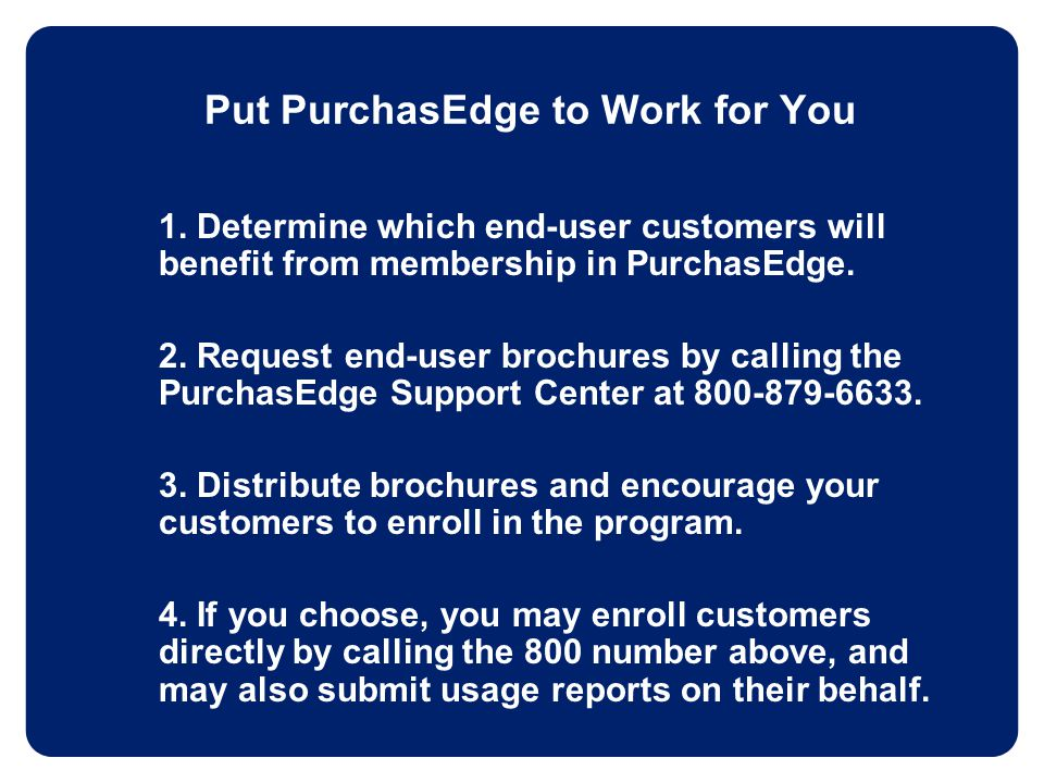 Put PurchasEdge to Work for You 1.