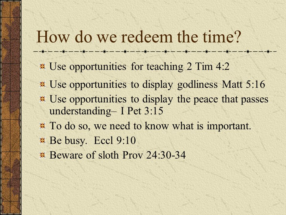 How do we redeem the time.