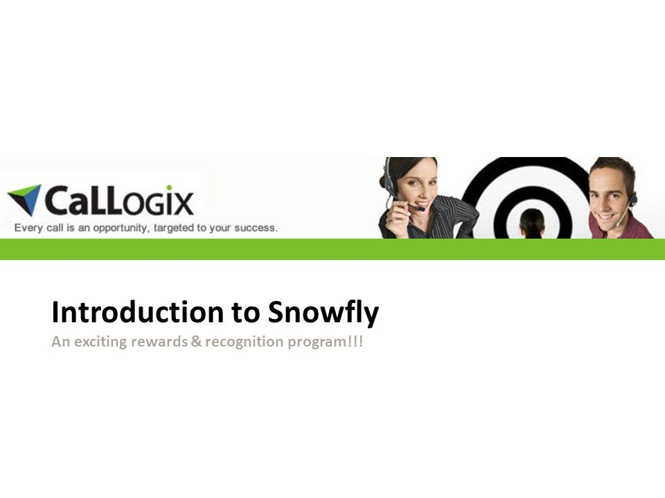 Introduction to Snowfly An exciting rewards & recognition program!!!