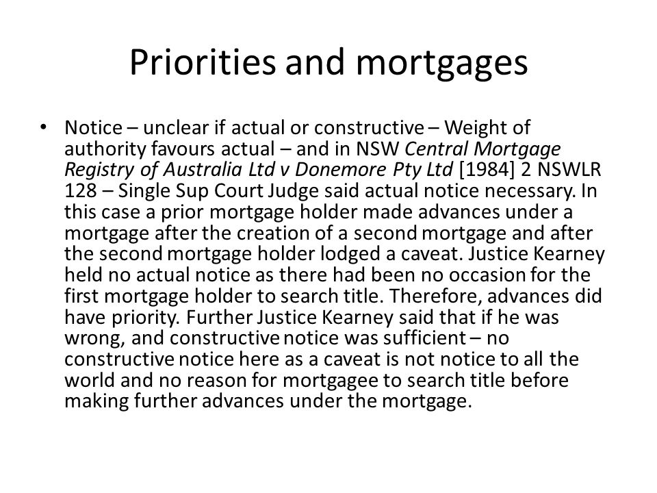 Priorities and mortgages Notice – unclear if actual or constructive – Weight of authority favours actual – and in NSW Central Mortgage Registry of Aus