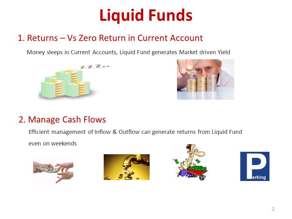 Liquid Funds 2 1.