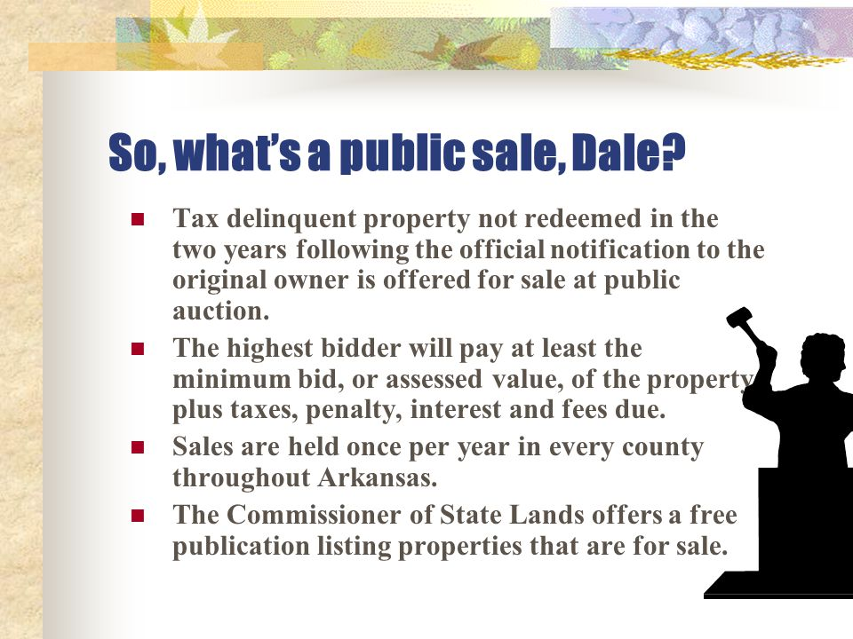 So, what's a public sale, Dale.