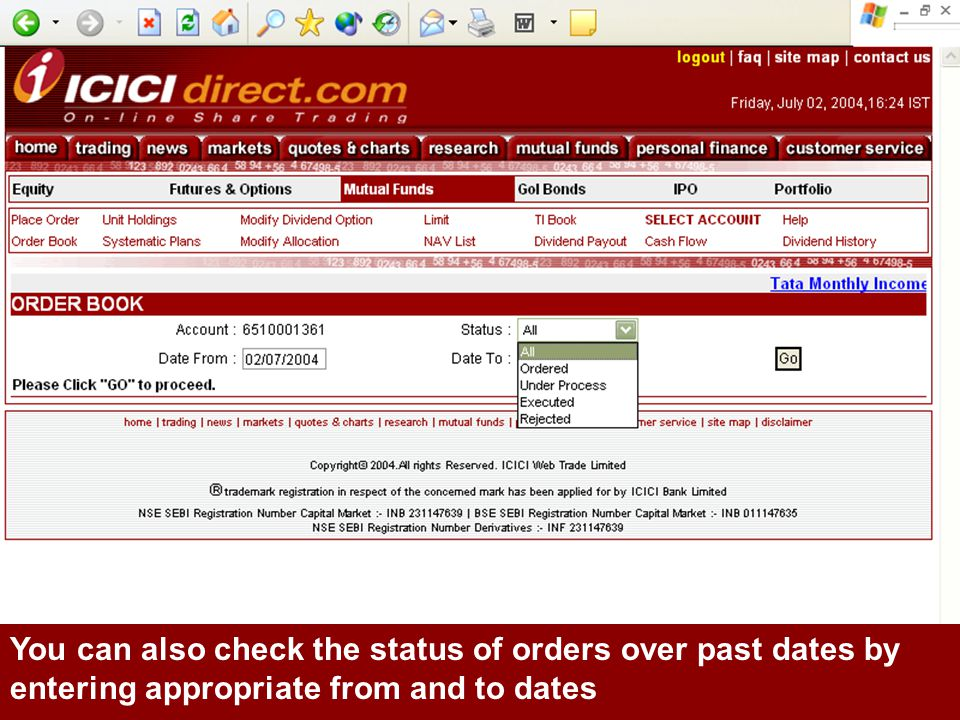 You can also check the status of orders over past dates by entering appropriate from and to dates