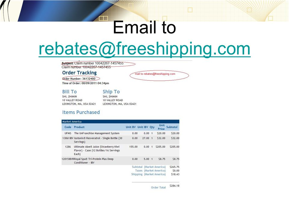 Email to rebates@freeshipping.com rebates@freeshipping.com