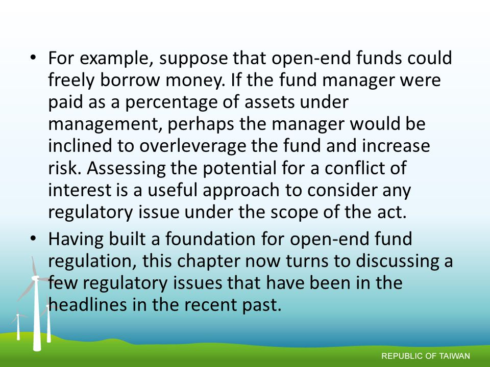 For example, suppose that open-end funds could freely borrow money.
