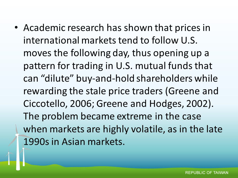 Academic research has shown that prices in international markets tend to follow U.S.