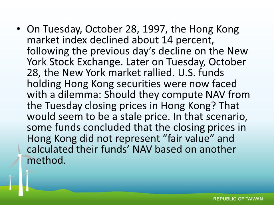 On Tuesday, October 28, 1997, the Hong Kong market index declined about 14 percent, following the previous day's decline on the New York Stock Exchange.