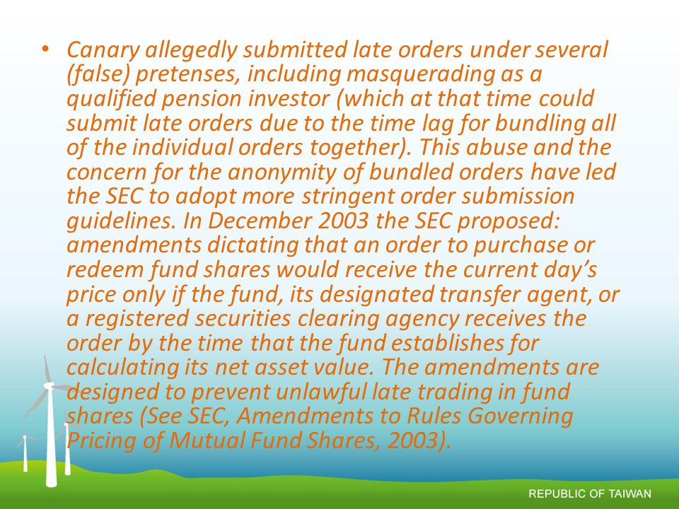 Canary allegedly submitted late orders under several (false) pretenses, including masquerading as a qualified pension investor (which at that time could submit late orders due to the time lag for bundling all of the individual orders together).