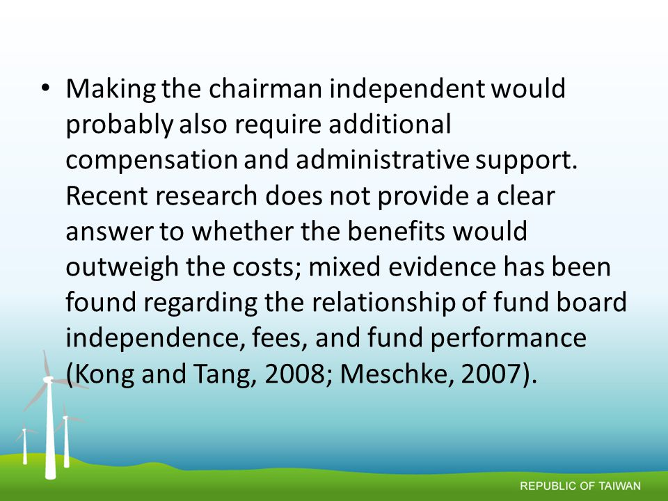 Making the chairman independent would probably also require additional compensation and administrative support.
