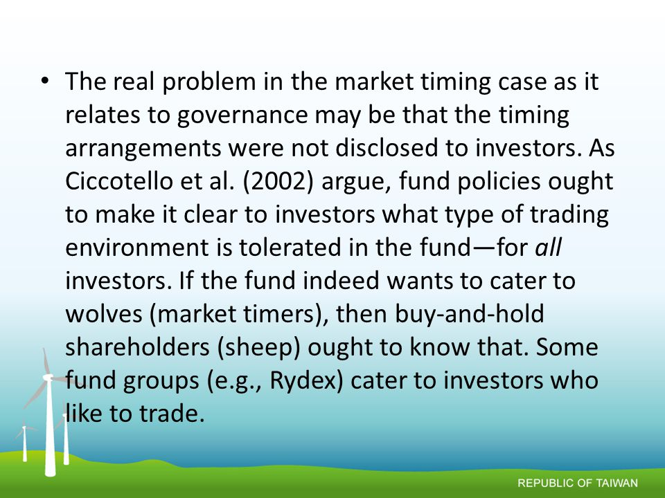The real problem in the market timing case as it relates to governance may be that the timing arrangements were not disclosed to investors.