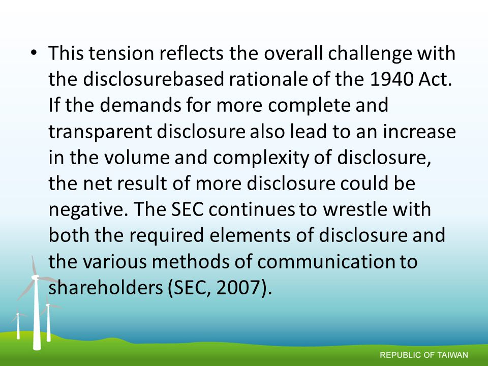 This tension reflects the overall challenge with the disclosurebased rationale of the 1940 Act.