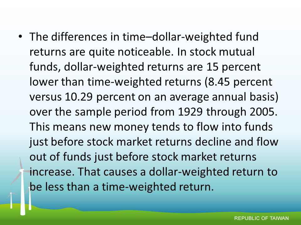 The differences in time–dollar-weighted fund returns are quite noticeable.