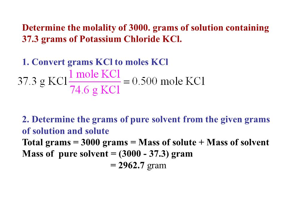 Determine the molality of 3000.grams of solution containing 37.3 grams of Potassium Chloride KCl.