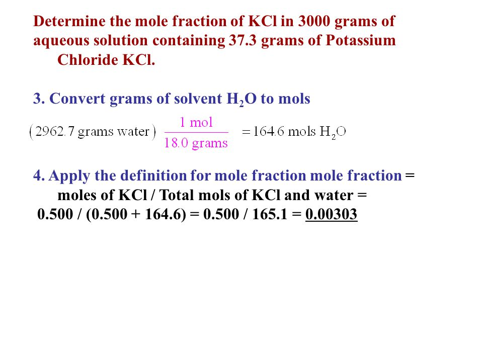 Determine the mole fraction of KCl in 3000 grams of aqueous solution containing 37.3 grams of Potassium Chloride KCl.