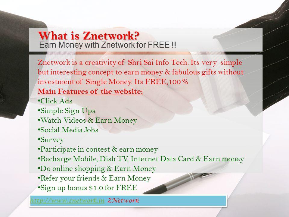 http://www.znetwork.inhttp://www.znetwork.in ZNetwork http://www.znetwork.inhttp://www.znetwork.in ZNetwork Znetwork is a creativity of Shri Sai Info Tech.