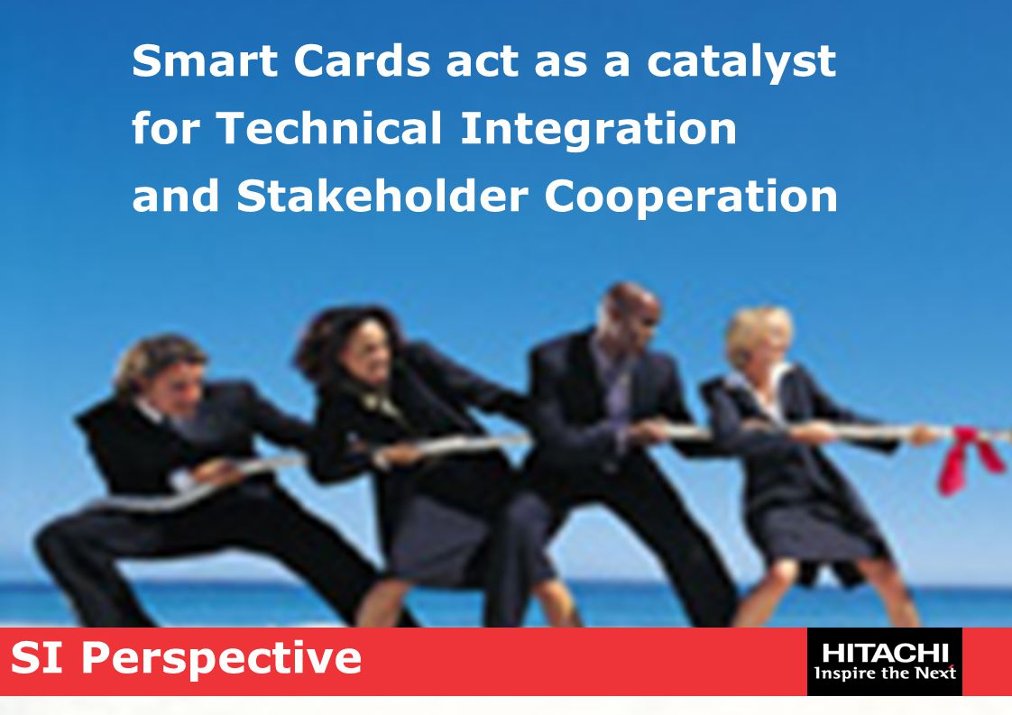 SI Perspective Smart Cards act as a catalyst for Technical Integration and Stakeholder Cooperation