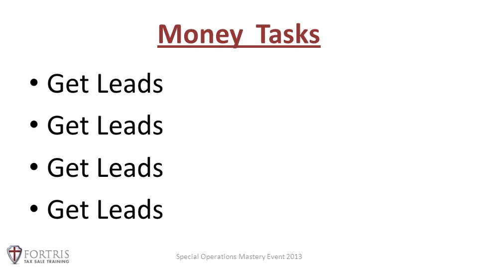 Money Tasks Get Leads Special Operations Mastery Event 2013