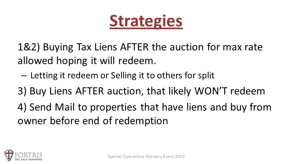 Strategies 1&2) Buying Tax Liens AFTER the auction for max rate allowed hoping it will redeem.