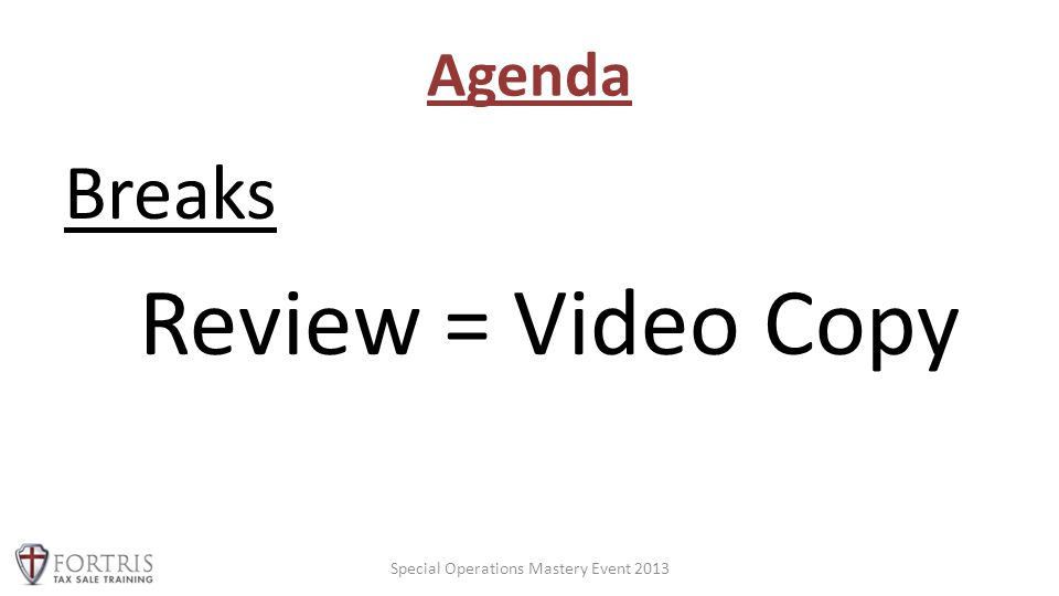Agenda Breaks Review = Video Copy Special Operations Mastery Event 2013