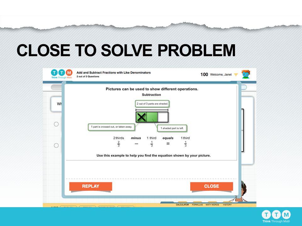 CLOSE TO SOLVE PROBLEM