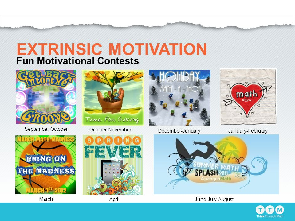 EXTRINSIC MOTIVATION Fun Motivational Contests January-February March June-July-August September-October October-November April December-January