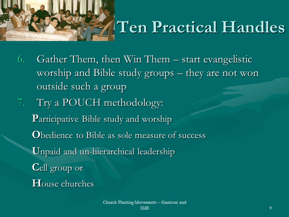 Ten Practical Handles 8.Develop Multiple Leaders within each Cell Church – this avoids the trap of inadequate leadership, but authority and ministry must be tied together.