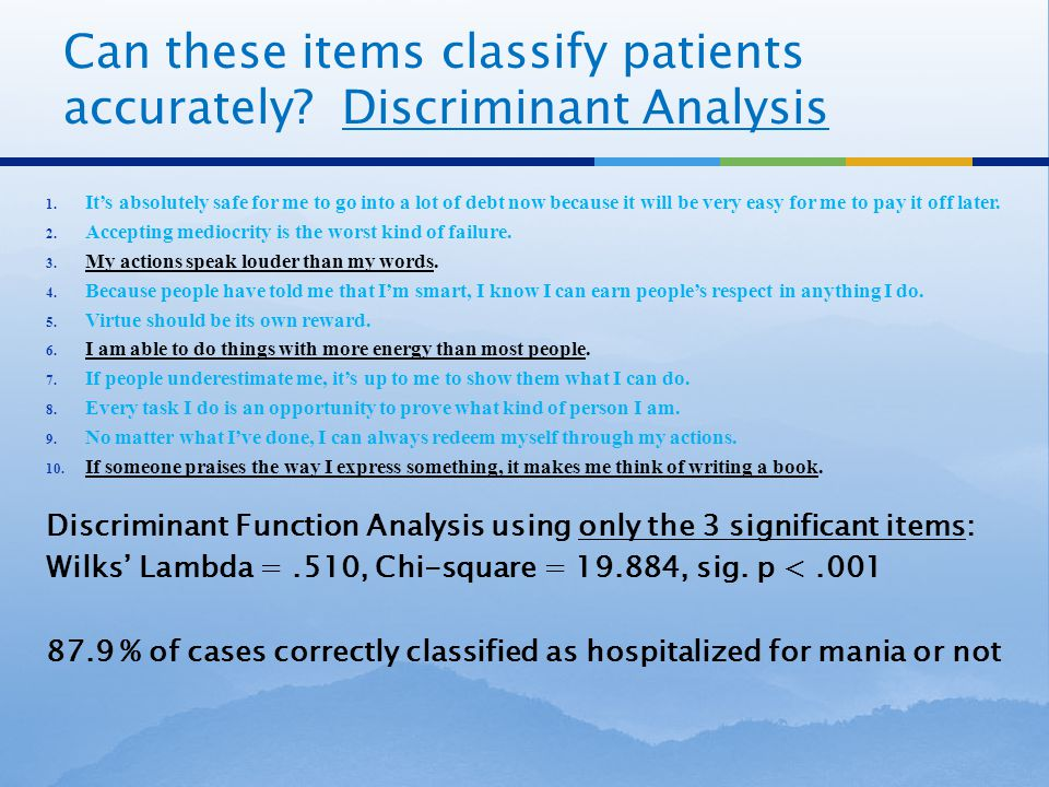 Can these items classify patients accurately. Discriminant Analysis 1.